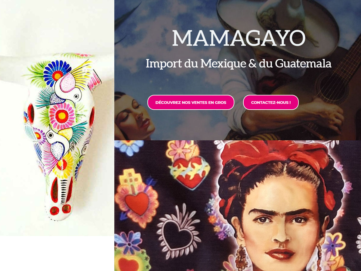 Mamagayo-Import Mexique & Guatemala